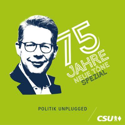 Neue Töne – der Polit-Podcast der CSU