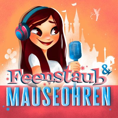 Feenstaub & Mauseohren | Disney Podcast