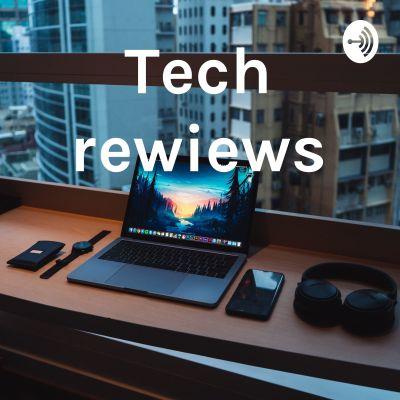 Tech rewiews