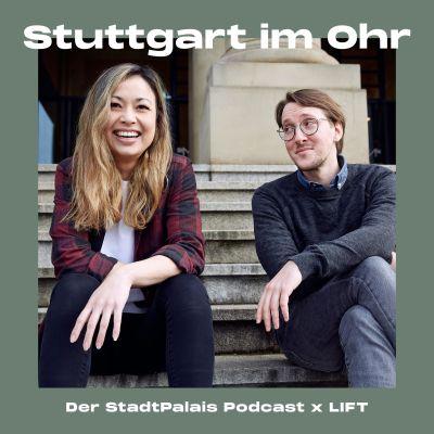 Stuttgart im Ohr – Der StadtPalais Podcast x LIFT