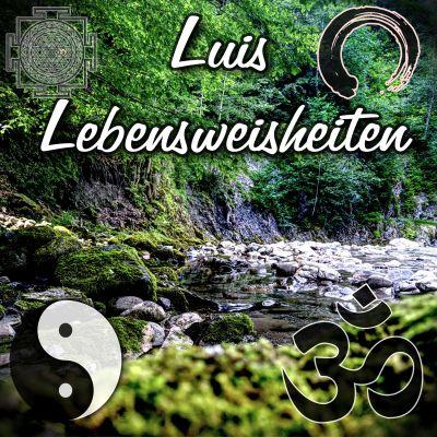 Luis' Lebensweisheiten