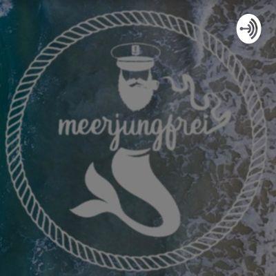 Meerjungfrei - Ein Podcast über das Leben auf dem Segelschiff
