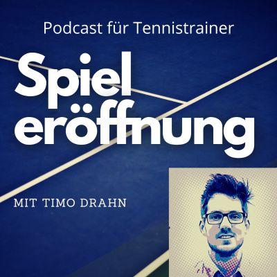 Spieleröffnung - Der Podcast für Tennistrainer