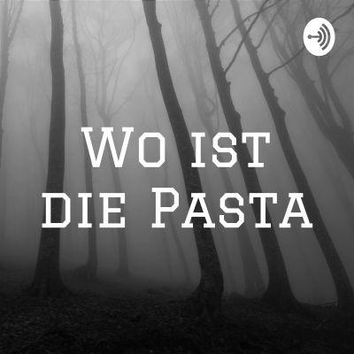 Wo ist die Pasta