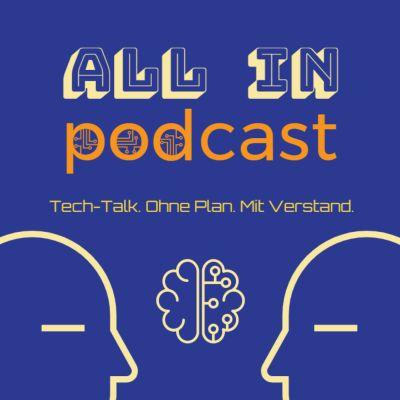 All In - Tech-Talk. Ohne Plan. Mit Verstand.