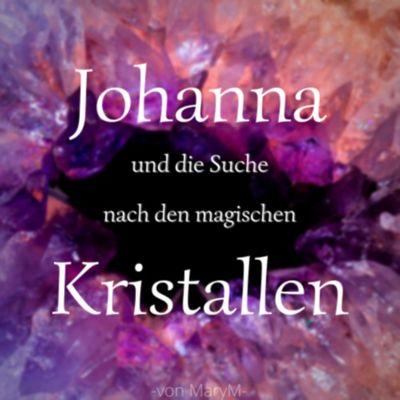 Johanna und die Suche nach den magischen Kristallen