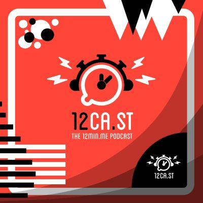 12CA.ST | The 12MIN.ME Podcast