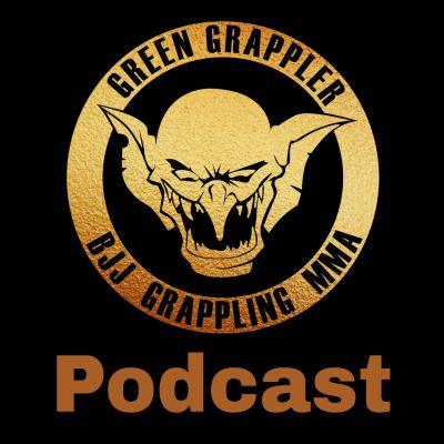 Green Grappler Podcast