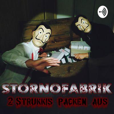 Stornofabrik - Zwei Strukkis packen aus!
