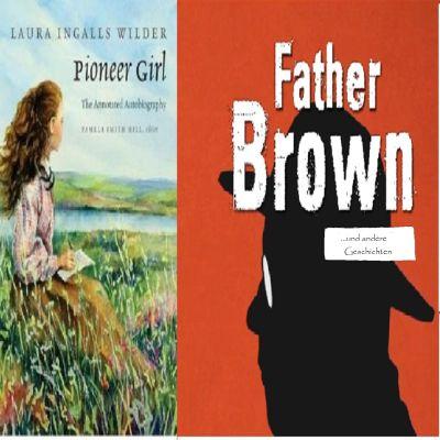 Laura Ingalls Wilder_Pioneer Girl_The Autobiography_(in English)_ARCHIV_(alle Folgen) Gilbert Keith Chesterton_Father Brown und die Midasmaske...und andere Geschichten_NEU
