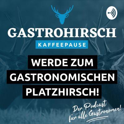 Gastrohirsch Kaffeepause  Der Podcast für Gastronomen und alle aus der Gastronomie