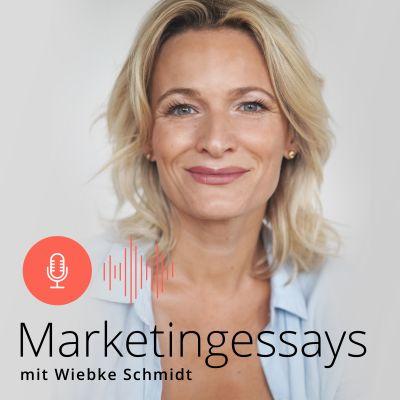Marketingessays - mit Wiebke Schmidt