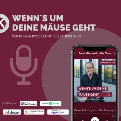 Wenn's um Deine Mäuse geht - Der Business- und Finanzpodcast mit Alexander Katz