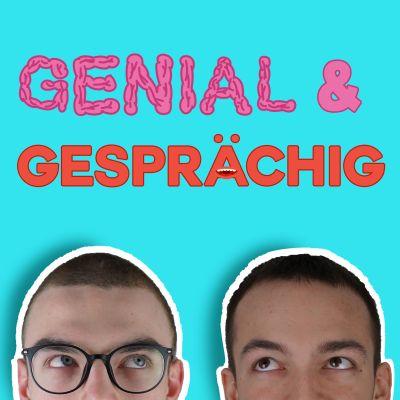 GENIAL & GESPRÄCHIG