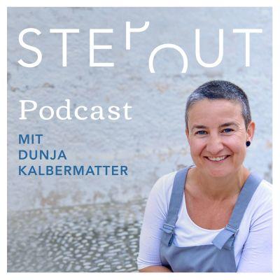 STEP OUT Podcast. Wie du ausbrichst und das Leben kreierst, das zu dir passt. Jetzt und sofort!