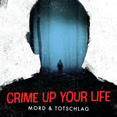 Crime up your Life - Mord und Totschlag
