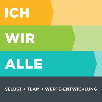 ICH WIR ALLE. Selbst + Team + Werte-Entwicklung