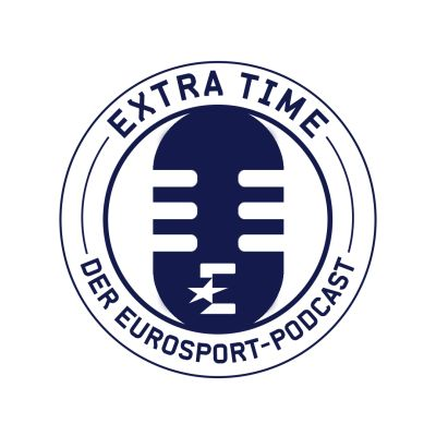 Extra Time - Der Eurosport-Podcast