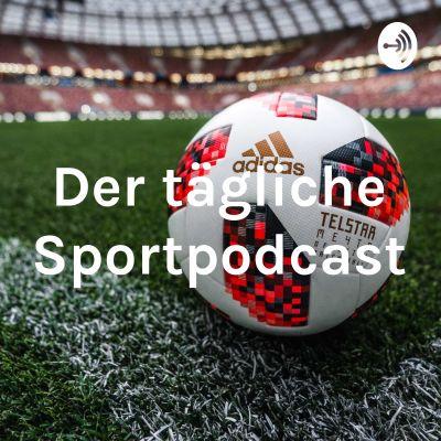 Der tägliche Sportpodcast