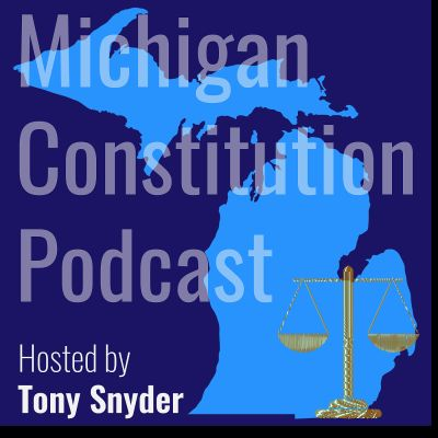 The Michigan Constitution Podcast