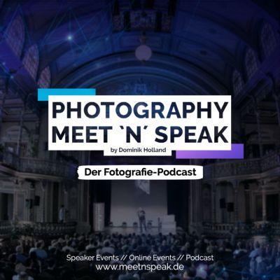 Photography MEET N SPEAK - Der Fotografie Podcast