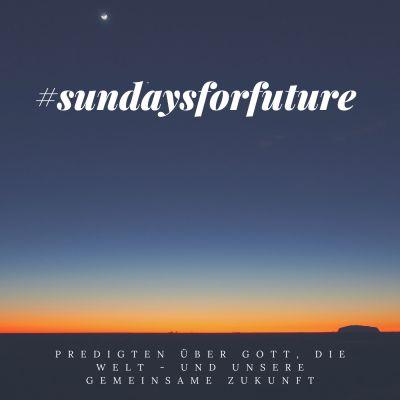 #sundaysforfuture