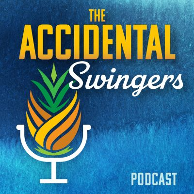 The Accidental Swingers Podcast