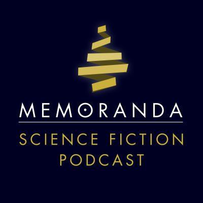 MEMORANDA Science Fiction Podcast