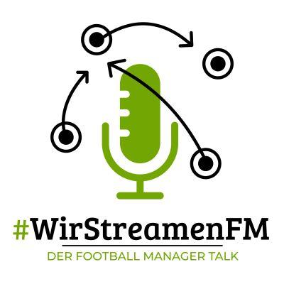 #WirStreamenFM – Der Football Manager Talk