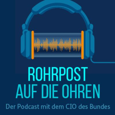 Rohrpost auf die Ohren - Der Podcast mit dem CIO des Bundes