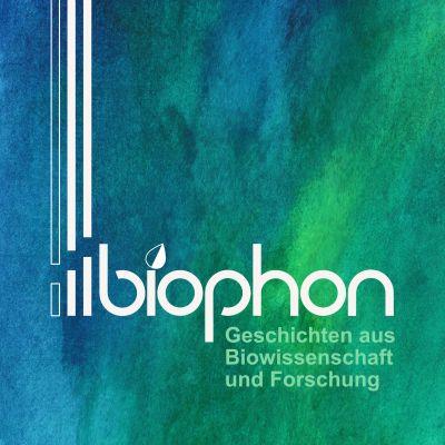 biophon - Geschichten aus Biowissenschaft und Forschung