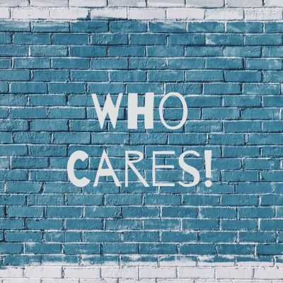 Who Cares!