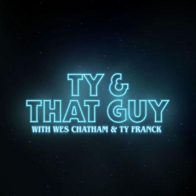 Ty & That Guy