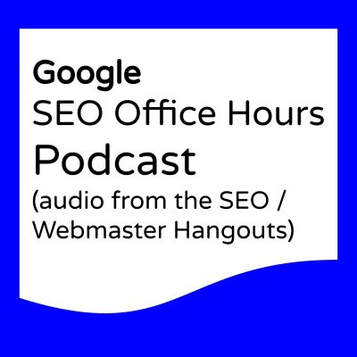 Google Webmasters SEO Office Hours Podcast