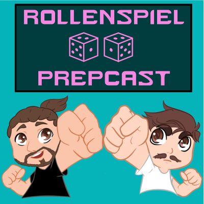 Rollenspiel PrepCast