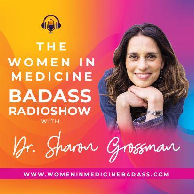 The Women in Medicine Badass Radioshow