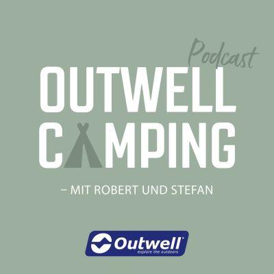 Outwell Camping Podcast mit Robert und Stefan