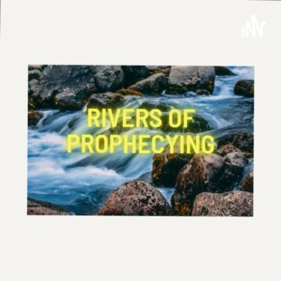 Rivers of Prophecying