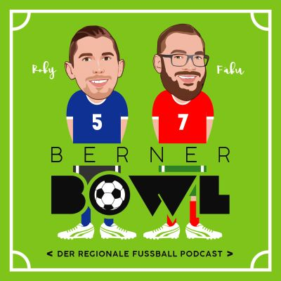 Berner Bowl - Der regionale Fussball Podcast