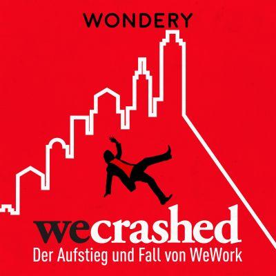 WeCrashed - der Aufstieg und Fall von WeWork