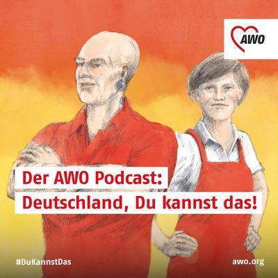 Der AWO-Podcast: Deutschland, Du kannst das!