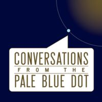 Conversations from the Pale Blue Dot