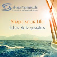 Shape your life - Berufung finden, realisieren und leben