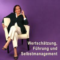 Wertschätzung, Führung und Selbstmanagement