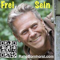 Frei Sein - Podcast - Inspirationen von Raho Bornhorst