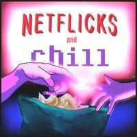 Netflicks and Chill