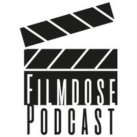 Filmdose Podcast