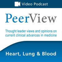 PeerView Heart, Lung & Blood CME/CNE/CPE Video Podcast