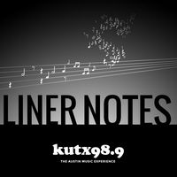 KUTX >> Liner Notes