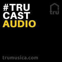 TRUcast